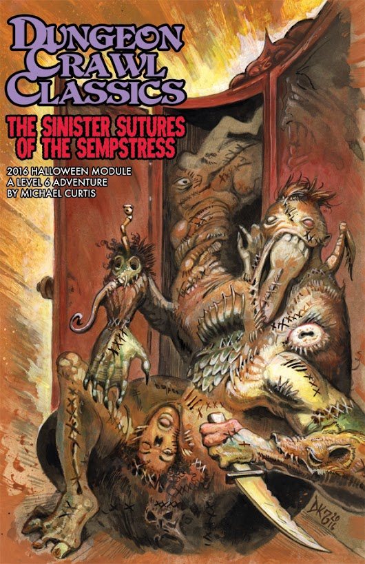 Dungeon Crawl Classics 2016 Halloween Module: The Sinister Sutures of the Sempstress
