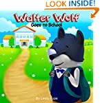 Childrens Book:Walter Wolf Goes to Sc...