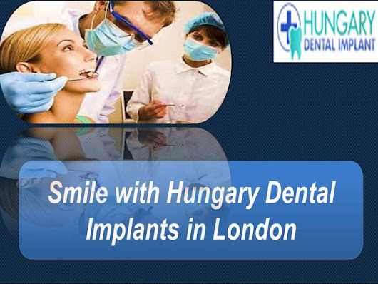 Smile With Hungary Dental Implants in London Ppt Presentation