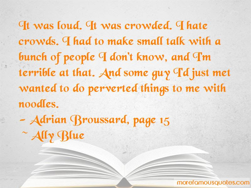 I Hate Crowds Quotes Top 13 Quotes About I Hate Crowds From Famous