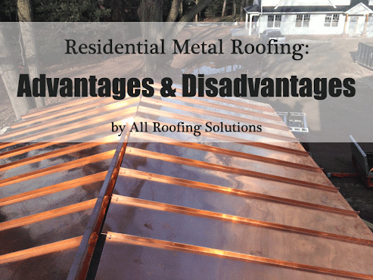 Residential Metal Roofing: Advantages & Disadvantages