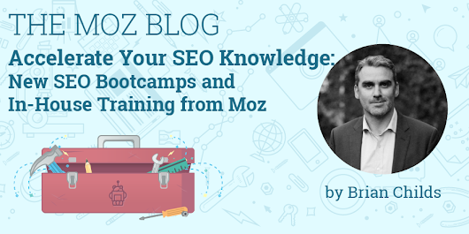 Accelerate Your SEO Knowledge: New SEO Bootcamps and In-House Training from Moz