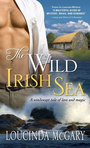 Wild Irish Sea: A windswept tale of love and magic by Loucinda McGary
