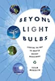 Beyond Light Bulbs: Lighting the Way to Smarter Energy Management, by Susan Meredith