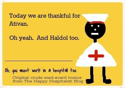 Today we are thankful for Ativan.  Oh yeah, and Haldol too medical humor meme photo.