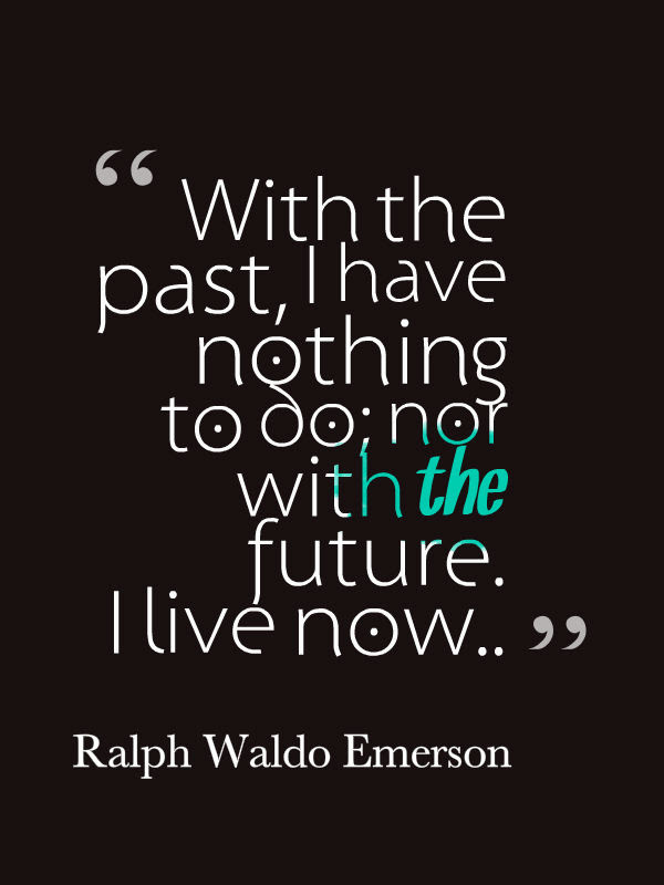 Quotes About Forget The Past 138 Quotes