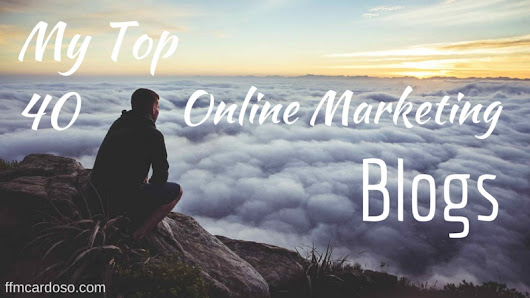My Top 40 Online Marketing Blogs