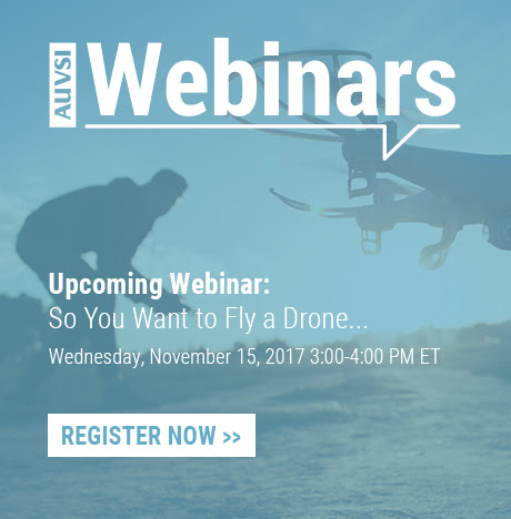 Webinar: Wednesday, November 29, 2017 from 3:00-4:00 PM ET, So You Want to Fly a Drone