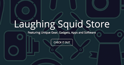 Introducing the New Laughing Squid Store Featuring Unique Gear, Gadgets, Apps, and Software