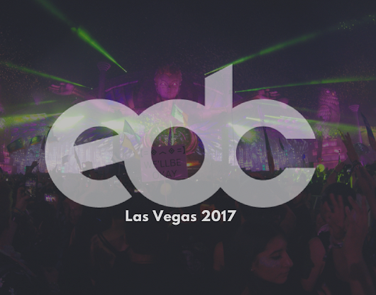 Tips From Our First EDC Las Vegas Experience