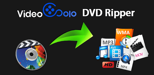 Rip Blu-ray and DVD in Best Quality using VideoSolo BD-DVD Ripper