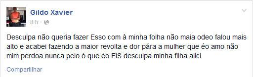 Gildo Xavier postou em sua conta na rede social Facebook uma mensagem pedindo desculpas pelo que teria feito à sua enteada. Foto: Reprodução/ Facebook