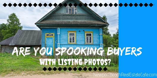 Are You Spooking Buyers Away With Your Listing Photos?