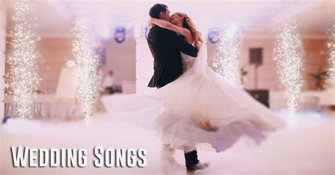 Wedding Songs   Wedding Music   Wedding Dance Songs List
