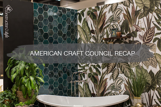 American Craft Council Recap | construction2style