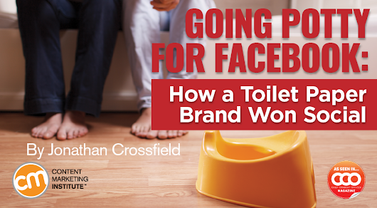 Going Potty for Facebook: How a Toilet Paper Brand Won Social