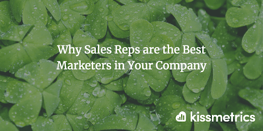 Why Sales Reps are the Best Marketers in Your Company