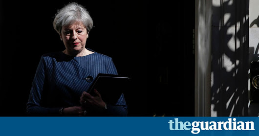 May's real reason for calling election? To show EU that Brexit really means Brexit | Patrick Wintour | Politics | The Guardian