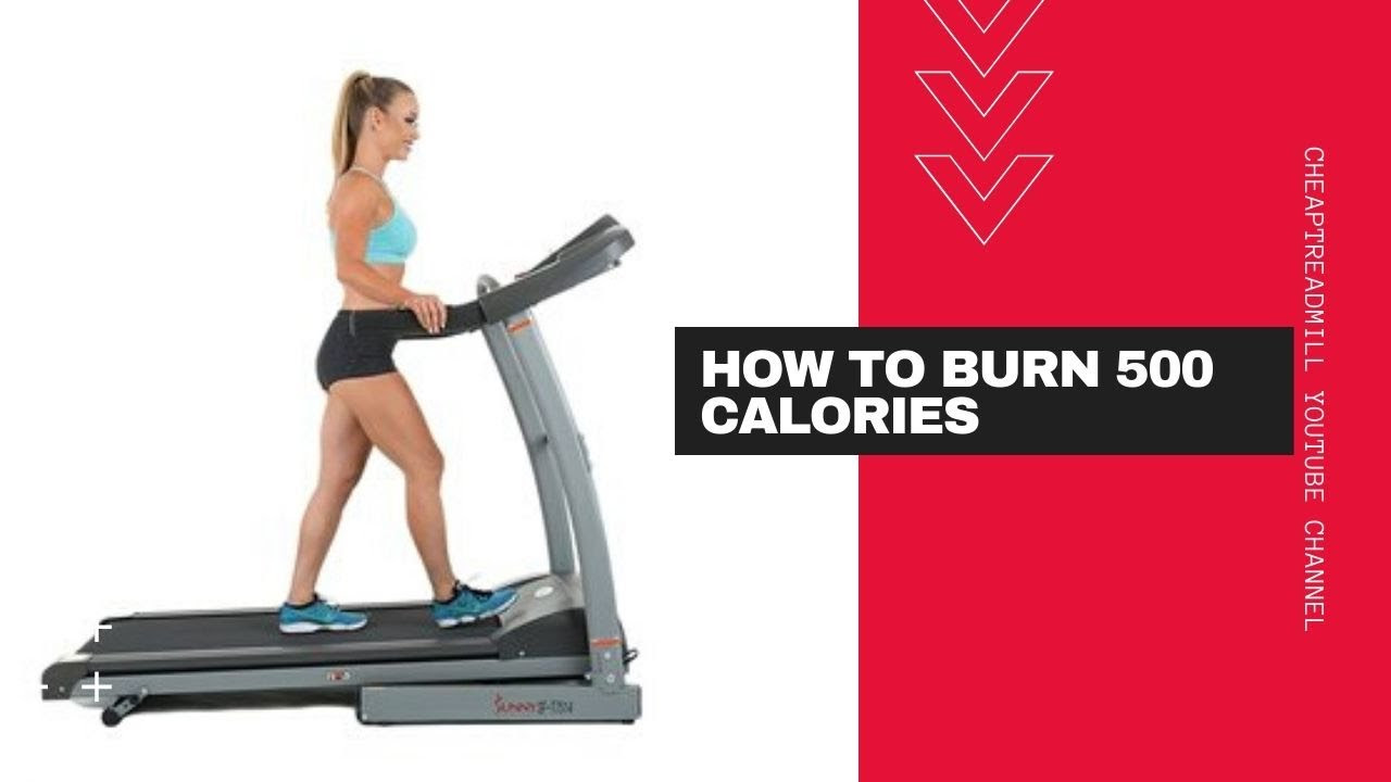Walking Treadmill Workout: How to Burn 500 Calories ...