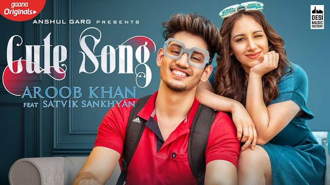 Cute Song Lyrics by Aroob Khan is the latest Punjabi song