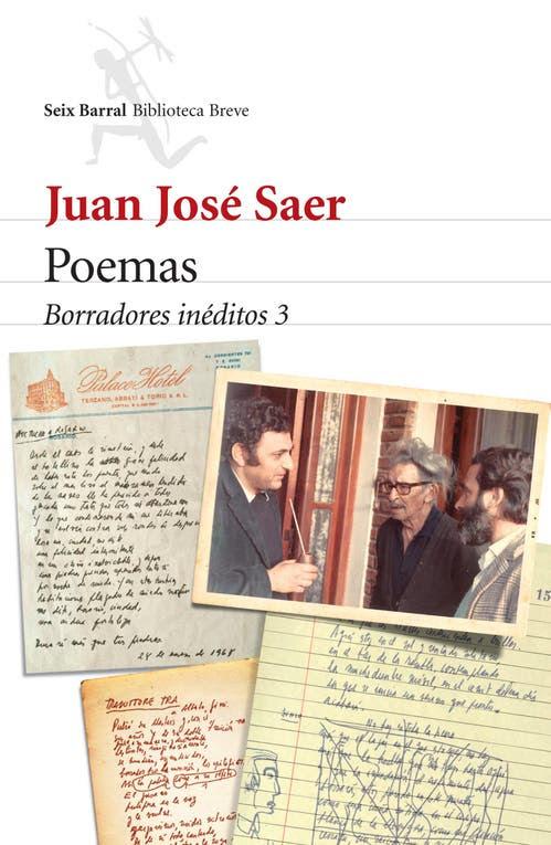 Poemas. Borradores inéditos 3 - Juan José Saer - Seix Barral