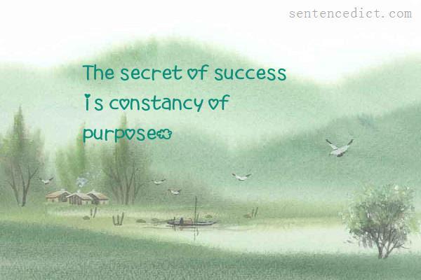 Good Sentence Appreciation The Secret Of Success Is Constancy Of