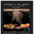 Elephant in the Kitchen: Recipes from the Wilderness: : Dereck Joubert, Craig Higgins, Beverly Joubert: 9780620348515: Books