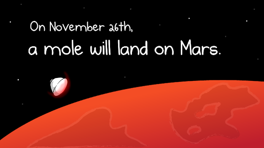 On November 26th, a mole will land on Mars - The Oatmeal