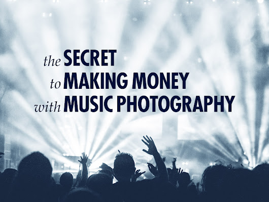 The Secret to Making Money with Music Photography