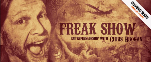 Freakshow - A New Video Show Coming Soon - chrisbrogan.com