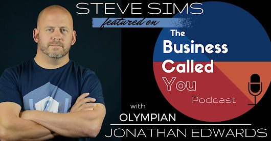 Steve Sims crushed it on The Business Called You Podcast