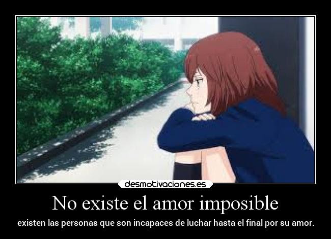 No Existe El Amor Imposible Desmotivaciones