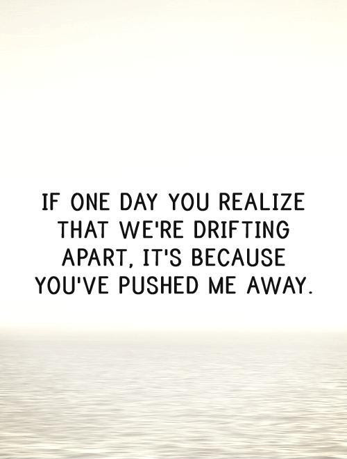 Pushed Away Quotes Sayings Pushed Away Picture Quotes