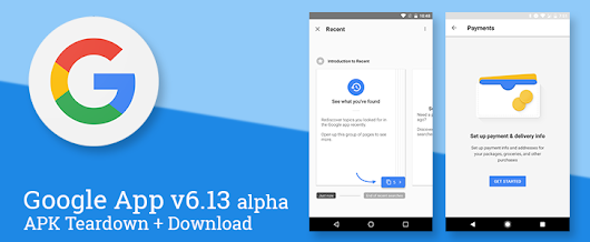 "Google App v6.13 ""alpha"" appears with support for Payments on Google Assistant, and prepares enhanced Offline Search, Lite Mode, Recent page, and much more [APK Teardown + Download]"