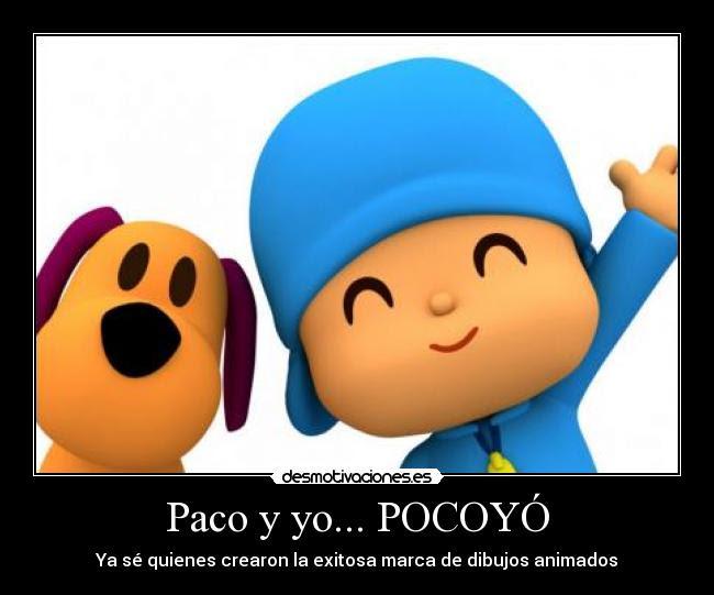 Paco Y Yo Pocoyo Desmotivaciones
