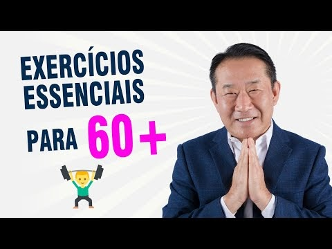 7 Exercícios essenciais após 60 anos,  segundo Medicina Oriental | Dr. Peter Liu