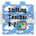 Shifting Teacher K-2