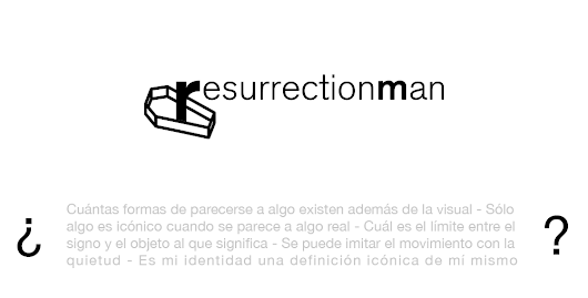 Resurrection Man | ernesto alegre