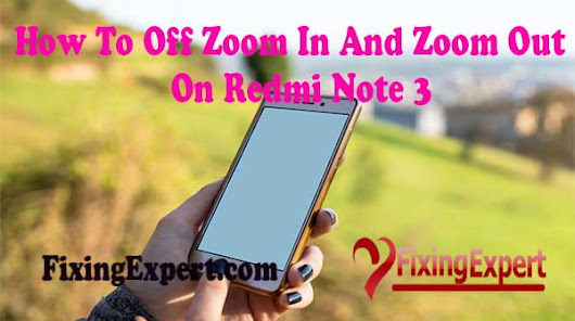 How to off zoom in and zoom out on redmi note 3