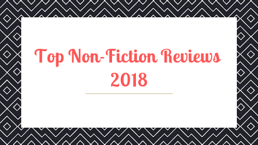 Top Non-Fiction Reviews On My Blog – 2018 #NonFictionNovember #Reposting #Reviews #2018