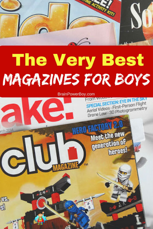 Best Magazines for Boys (Selections by Age! Plus Reviews & Recommendations!)