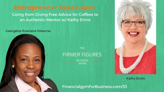 FFS33:Going from Giving Free Advice for Coffees to an Authentic Mentor w/ Kathy Ennis