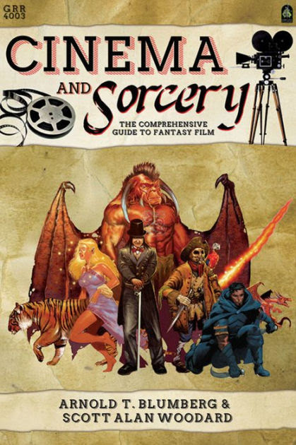 Cinema & Sorcery: The Comprehensive Guide to Fantasy Film