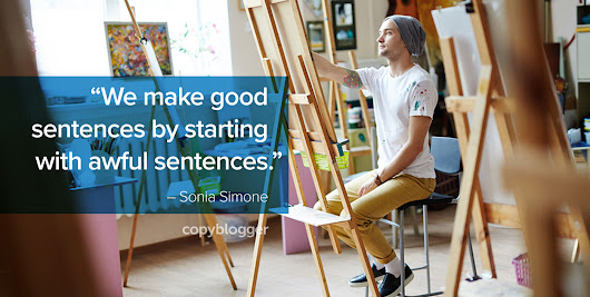 7 Real-World Ways to Think Like an Artist for Better Content Marketing - Copyblogger