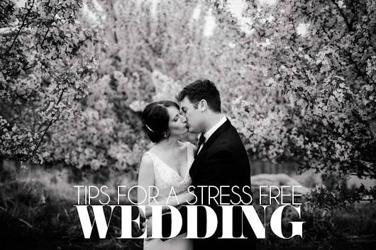Helpful Tips for a Stress Free Wedding Day
