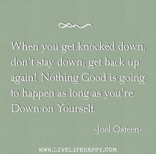 When You Get Knocked Down Live Life Happy