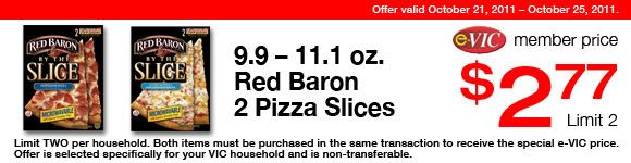 Red Baron 2 Pizza Slices - 9.9-11.1 oz : eVIC Member Price - $2.77 ea - Limit 2
