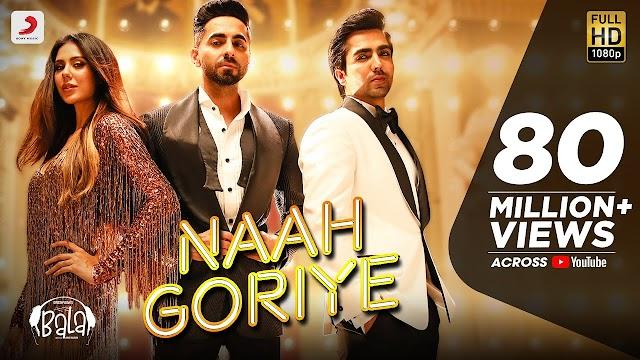 Naah Goriye Lyrics - Bala | Ayushmann Khurrana | Harrdy Sandhu