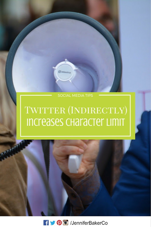 Twitter (Indirectly) Increases Character Limit | Jennifer Baker Consulting