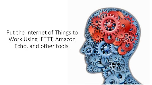 Put the Internet of Things to Work Using IFTTT, Amazon Echo, and othe…
